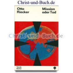 Mission oder Tod, Otto Riecker
