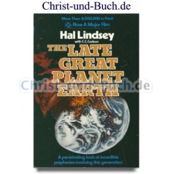 The Late Great Planet Earth, A penetrating look at incredible prophecies involving this generation, Hal Lindsey