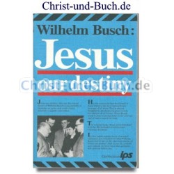 Jesus our destiny, Wilhelm Busch