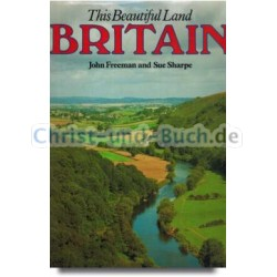 This Beautiful Land Britain, John Freeman, Sue Scharpe