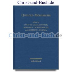 Qumran-Messianism - Studies on the Messianic Expectations in the Dead Sea Scrolls, J H Charlesworth; H Lichtenberger; G S Oegema