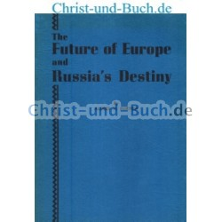 The Future of Europe and Russia's Destiny, Alfred H Burton