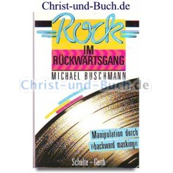 Rock im Rückwärtsgang - Manipulation durch backward masking, Michael Buschmann