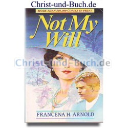 Not My Will, Francena H. Arnold