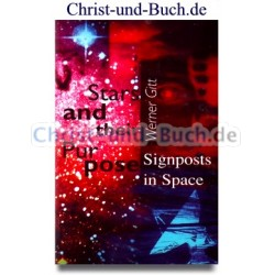 Stars and their Purpose Signposts in Space, Werner Gitt