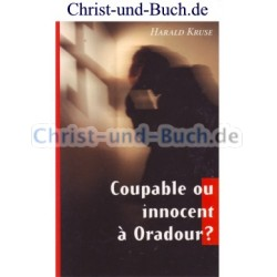 Coupable ou innocent à Oradour? Harald Kruse
